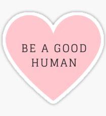 Sei ein guter Mensch Sticker