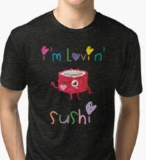 I'm Lovin' Sushi Tri-blend T-Shirt