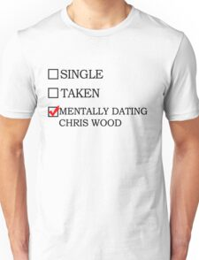 Mentally Dating Chris Wood Unisex T-Shirt