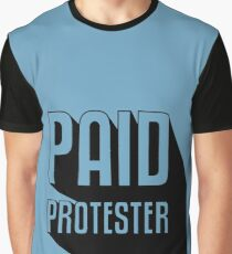 Paid Protester Graphic T-Shirt