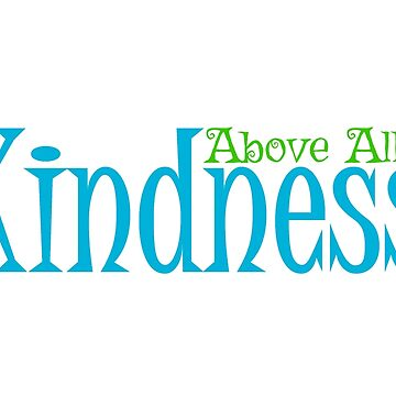 Kindness by RdwnggrlDesigns