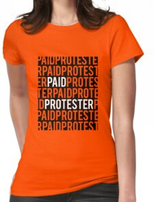 Paid Protester Womens Fitted T-Shirt