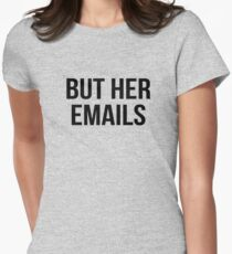 but her emails T-Shirt