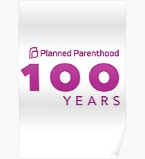Planned Parenthood 100 Years Poster
