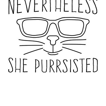 Nevertheless She Purrsisted Cat by LGBT