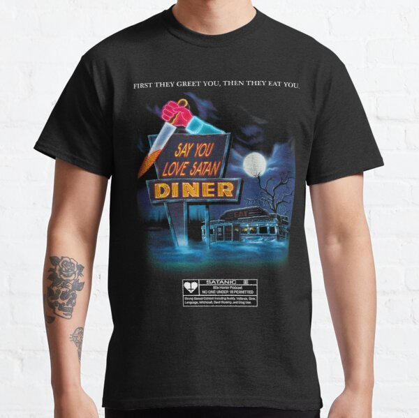 Say You Love Satan 80s Horror Podcast - Blood Diner Classic T-Shirt