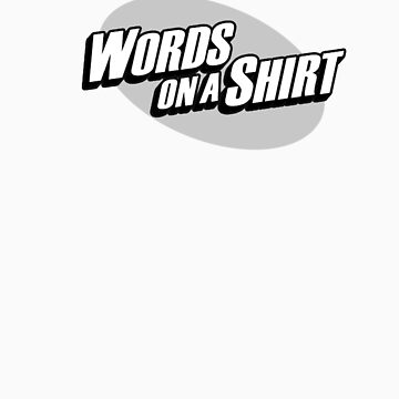 words on a shirt bw by jchat