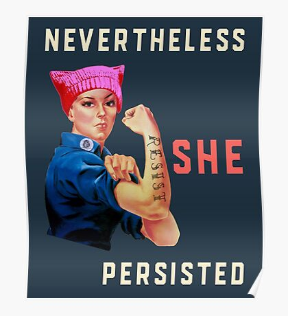Nevertheless She Persisted. Resist with Rosie. Poster