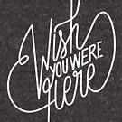 « Wish You Were Here - Pink Floyd » par Zosmala