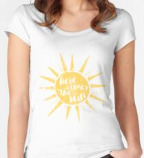 Here Comes the Sun Women's Fitted Scoop T-Shirt