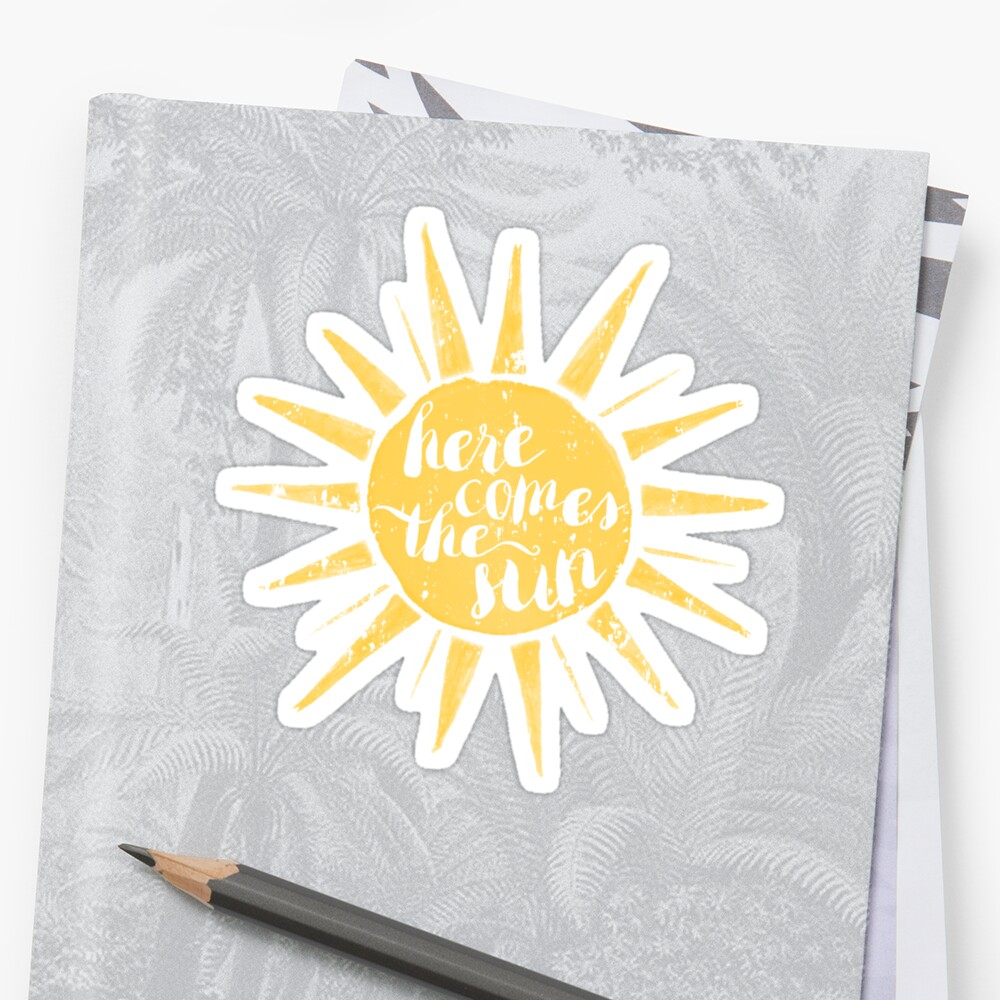 Quot Here Comes The Sun Quot Stickers By Redwoodandvine Redbubble