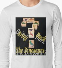 Bring Back the Dinosaurs in Black Long Sleeve T-Shirt