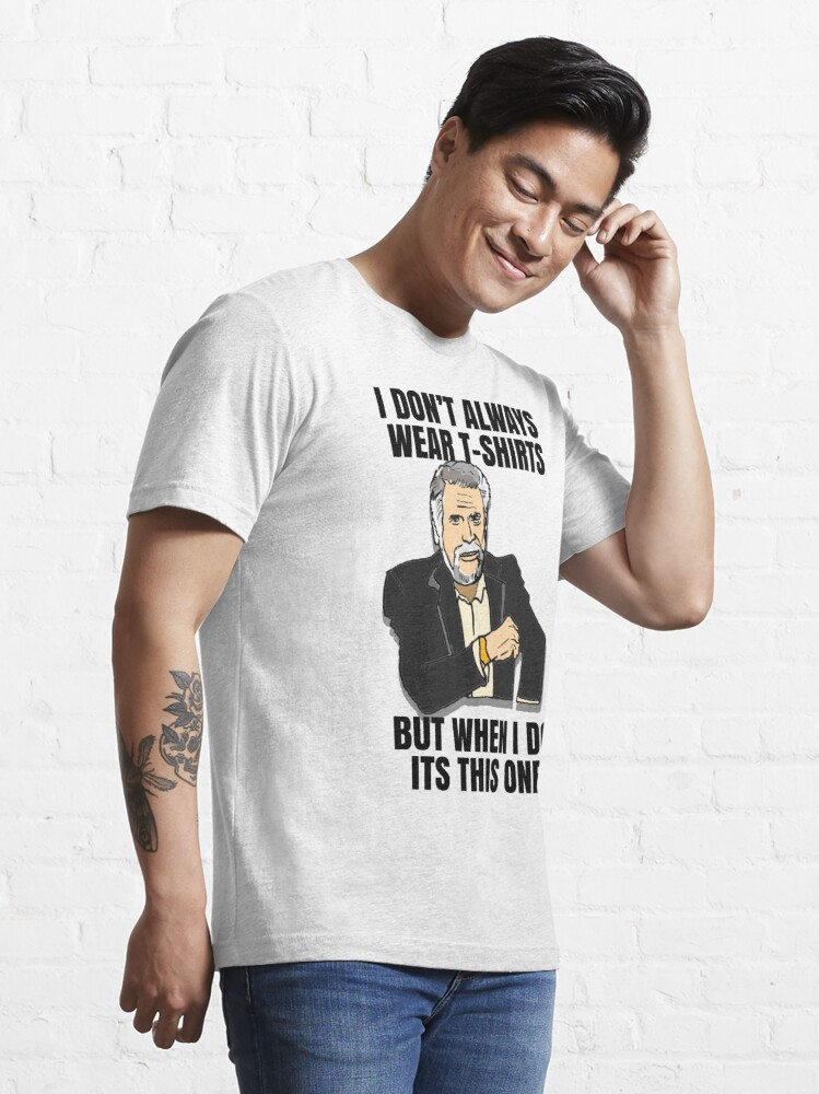 Alternate view of The Most Interesting Man's T-Shirt in the World Meme Essential T-Shirt