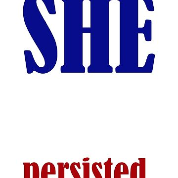 Nevertheless, She Persisted. by MissHacker