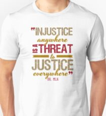Injustice Anywhere Is A Threat To Justice Everywhere Unisex T-Shirt