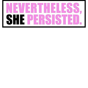 Nevertheless Persisted by MissHacker