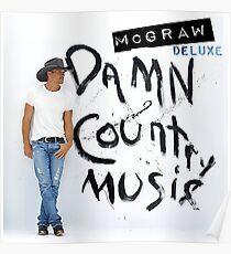 Damn Country Music Tim McGraw Poster