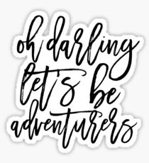 Printable Wall Art, Oh Darling Let's Be Adventurers,Funny Poster,Gift For Her,Gift For Woman,Valentines Day,Quote Posters Sticker