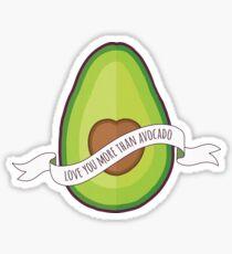 Love You More Than Avocado Sticker