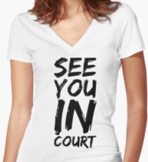 see you in court Women's Fitted V-Neck T-Shirt