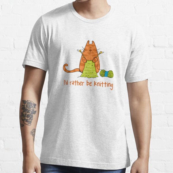 I'd rather be knitting..... Essential T-Shirt