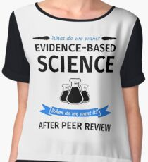 What do we want? Evidence-Based Science! When do we Want it? After Peer Review! Chiffon Top