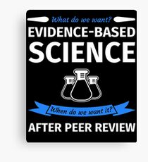 What do we want? Evidence-Based Science! When do we Want it? After Peer Review! Leinwanddruck