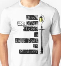 Have you ever licked a lamp post in winter? Unisex T-Shirt
