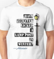Have You Ever Licked A Lamp Post In Winter ? Unisex T-Shirt