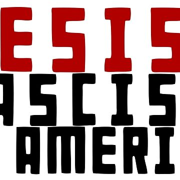 resist fascism in america by nmpdesigns