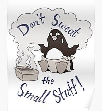 DON'T SWEAT THE SMALL STUFF - American Dad Poster