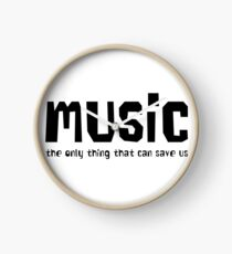 Music – The Only Thing That Can Save Us Clock