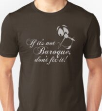 If it's not Baroque Unisex T-Shirt