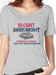 10 Cent Beer Night Women's Relaxed Fit T-Shirt