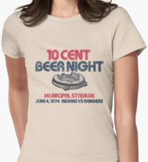10 Cent Beer Night Womens Fitted T-Shirt