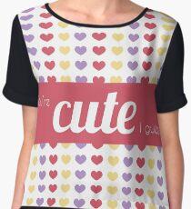 You're cute? Chiffon Top