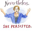 Elizabeth Warren — Nevertheless, She Persisted. by Abigail Marble