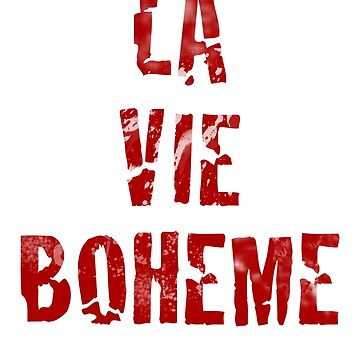 La Vie Boheme - Rent - Red Typography design by Hrern1313