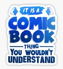 It Is A Comic Book Thing - Comic Books Sticker