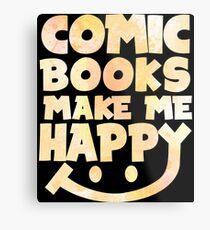Comic Books Make Me Happy - Comic Books Metal Print