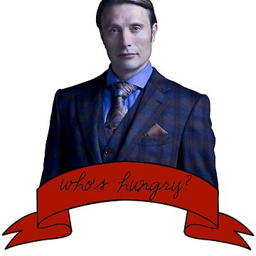 Who's Hungry for some Hannibal? by martinfreejam