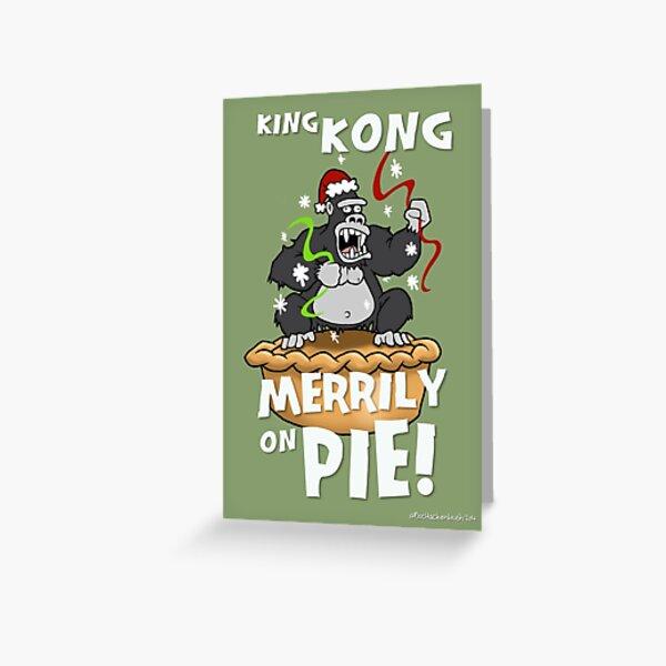 King Kong Merrily On Pie Greeting Card