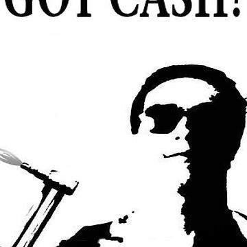 Got Cash? by Jaded