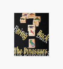 Bring Back the Dinosaurs in Black Art Board