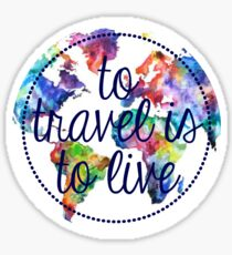 To Travel is to Live Circle  Sticker
