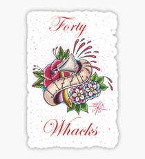 FORTY WHACKS Sticker