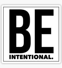 BE INTENTIONAL stickers Sticker