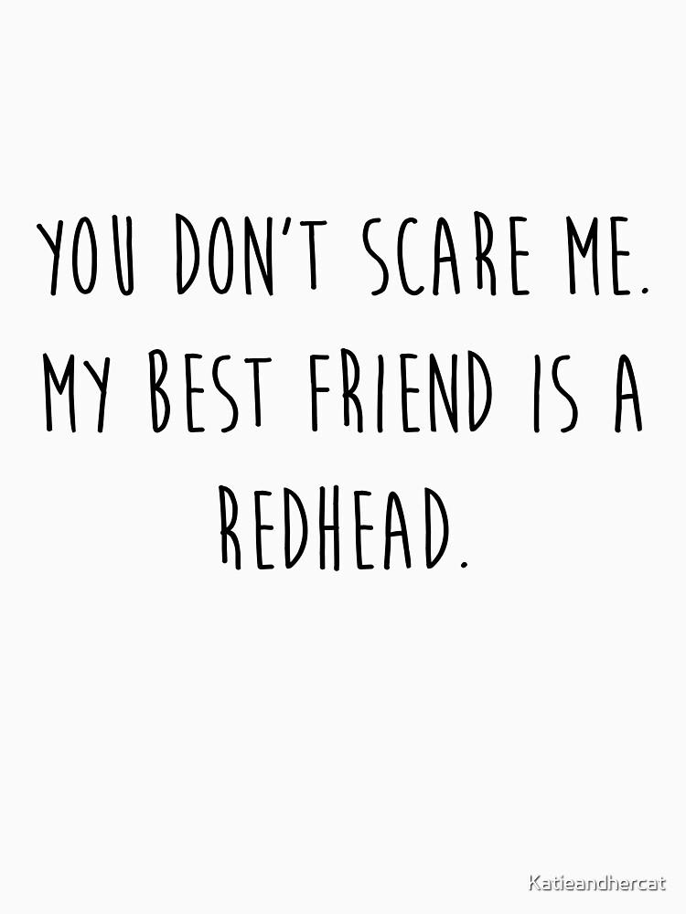 My Best Friend's a Redhead by Katieandhercat