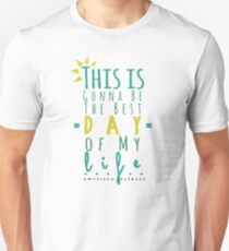 Best Day of My Life Unisex T-Shirt