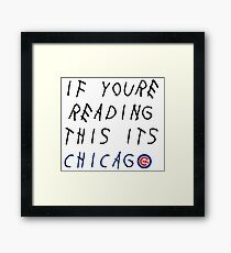 If You're Reading This it's Chicago Framed Print